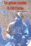 Las guerras secretas de Fidel Castro