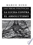 Las ideas políticas: la lucha contra el absolutismo