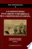 Las instituciones en el origen y desarrollo de la arqueología en España