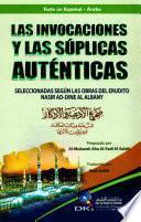 LAS INVOCACIONES Y LAS SUPLICAS AUTENTICAS SELECCIONADAS SEGUN LAS OBRAS DEL ERUDITO NASIR AD-DINE AL ALBANY
