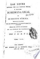 Las leyes ilustradas por las ciencias físicas, ó tratado de medicina legal y de higiene pública