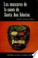 Las máscaras de la cueva de Santa Ana Teloxtoc