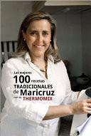 Las mejores 100 recetas tradicionales de Maricruz con tu Thermomix