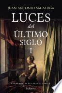 Las memorias de Lorenzo Sarela (Luces del último siglo 1)