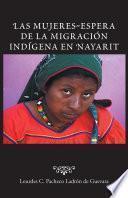 Las mujeres-espera de la migración indígena en Nayarit