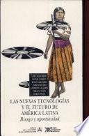 Las nuevas tecnologías y el futuro de América Latina