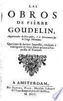 Las obras de Pierre Goudelin augmentados de forço pessos e le dicionnari sur ...