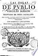Las obras de Publio Virgilio Maron. Traduzido en prosa castellana, por Diego Lopez... con comento y anotaciones