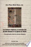 Las órdenes religiosas y la introducción del rito romano en la iglesia de Toledo