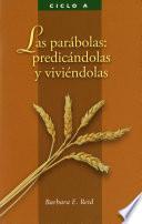 Las Parabolas: Predicandolas y Viviendolas