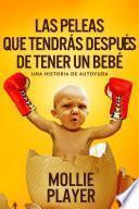 Las peleas que tendrás después de tener un bebé - una historia de autoyuda