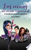 Las reinas del crimen organizado, el mundo secreto de las gánsteres