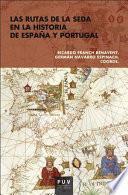 Las rutas de la seda en la historia de España y Portugal