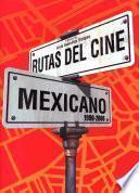 Las rutas del cine mexicano contemporáneo, 1990-2006
