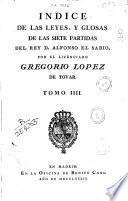 Las Siete Partidas del Sabio Rey Don Alonso el Nono glosadas por el licenciado Gregorio López ...
