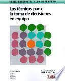 Las Tecnicas para la Toma de Decisiones en Equipo