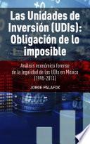 LAS UNIDADES DE INVERSION (UDIS): OBLIGACION DE LO IMPOSIBLE