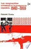 Las vanguardias artísticas en la postguerra española, 1940-1959