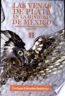 Las venas de plata en la historia de México