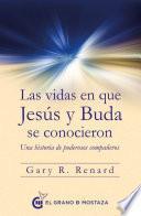 Las vidas en las que Jesús y Buda se conocieron