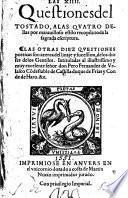 Las XIIII. Questiones del Tostado, etc. [Edited by L. Ortiz.]