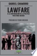Lawfare, o la continuación de la política por otros medios
