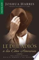 Le Dije Adios a Las Citas Amorosas = I Kissed Dating Goodbye