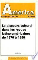 Le discours culturel dans les revues latino-américaines de 1970 à 1990