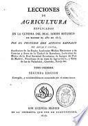 Lecciones de agricultura esplicadas [sic] en la cátedra del Real Jardín Botánico en Madrid el año de 1815