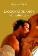 Lecciones de amor. El seductor