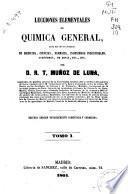 Lecciones elementales de química general para uso de los alumnos de medicina, ciencias, farmacia, ingenieros industriales, agrónomos, de minas, etc., etc