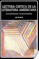 Lectura crítica de la literatura americana: Actualidades fundacionales