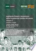 LEGISLACIÓN ESTATAL Y AUTONÓMICA SOBRE LA PROTECCIÓN JURÍDICA DEL MENOR. ANDALUCÍA Y ARAGÓN