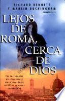 Lejos de Roma cerca de Dios