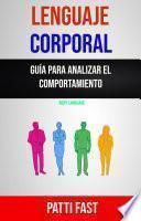 Lenguaje Corporal: Guía Para Analizar El Comportamiento ( Body Language)