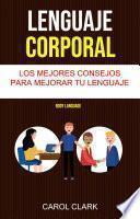 Lenguaje Corporal: Los Mejores Consejos Para Mejorar Tu Lenguaje Corporal ( Body Language)