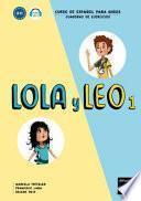 Leo y Lola 1 : cahier d'exercices