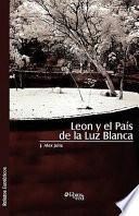 Leon y El Pais de La Luz Blanca