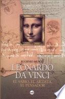 Leonardo Da Vinci, El Sabio, El Artista, El Pensador