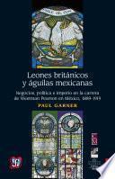 Leones británicos y águilas mexicanas