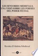 Les senyories medievals. Una visió sobre les formes del poder feudal