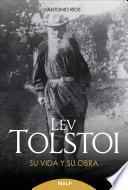 Lev Tolstoi. Su vida y su obra.