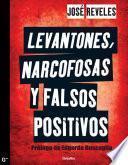Levantones, narcofosas y falsos positivos
