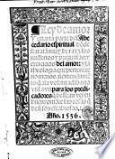 Ley de amor y quarta parte del abecedario espiritual donde se tratan muy de rayz los misterios y preguntas: y exercicios del amor: ... [Francisco de Ossuna]