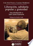 Liberación, sabiduría popular y gratuidad : una introducción a Juan Carlos Scannone