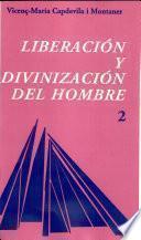 Liberación y divinización del hombre. vol. II