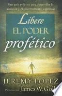 Libere el Poder Profetico