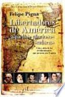Libertadores de América, aquellos gloriosos sudacas