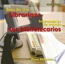 Librarians/ Los Bibliotecarios