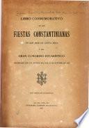 Libro conmemorativo de las fiestas constantinianas en San José de Costa-Rica y del gran congreso eucarístico, celebrado con tal motivo del 8 al 12 de octubre de 1913